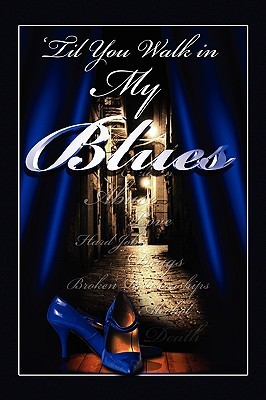 Til You Walk in My Blues Glenda Cookie Myles