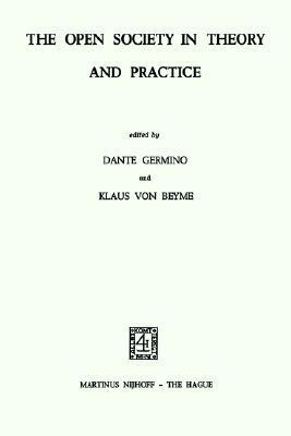 The Open Society in Theory and Practice  by  Dante L. Germino