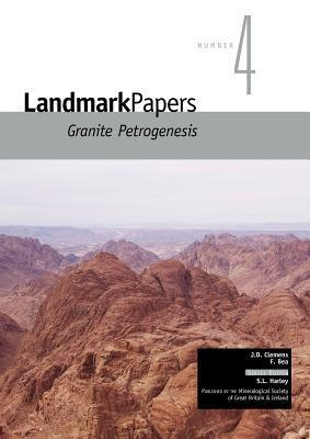 Landmark Papers: Granite Petrogenesis  by  John D. Clemens