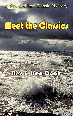 Meet the Classics: A Ben and Lori Classic Mystery Bev & Ken Cook