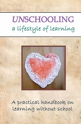 Unschooling: A Lifestyle of Learning Sara McGrath