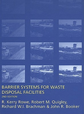 Clayey Barrier Systems for Waste Disposal Facilities  by  R. Kerry Rowe