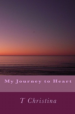 My Journey to Heart  by  T. Christina