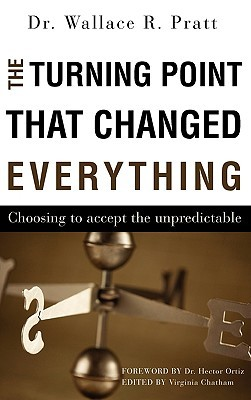 The Turning Point That Changed Everything Wallace R. Pratt