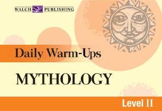 Daily Warm-Ups: Mythology Level II J. Weston Walch