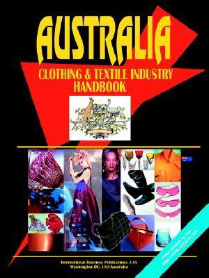 Australia Clothing & Textile Industry Handbook USA International Business Publications