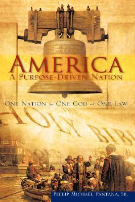 America-A Purpose-Driven Nation Philip Michael Pantana Sr.