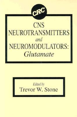 CNS Neurotransmitters and Neuromodulators  by  Trevor W. Stone