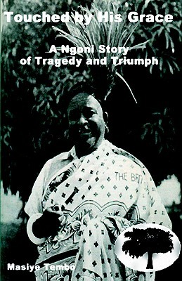 Touched  by  His Grace by Masiye Tembo