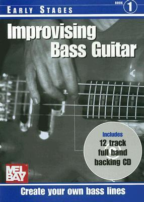 Improvising Bass Guitar: Early Stages [With CD]  by  Tony Skinner