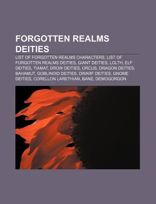 Forgotten Realms Deities: List of Forgotten Realms Characters, List of Forgotten Realms Deities, Giant Deities, Lolth, Elf Deities, Tiamat  by  Source Wikipedia