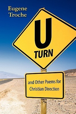 U-Turn and Other Poems for Christian Direction Eugene Troche