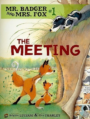 The Meeting (Mr. Badger and Mrs. Fox #1) Brigitte Luciani