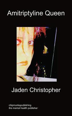 Amitriptyline Queen  by  Jaden Christopher