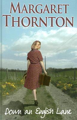 Down an English Lane Margaret Thornton