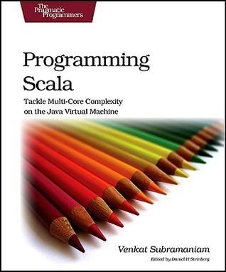 Programming Scala  by  Venkat Subramaniam
