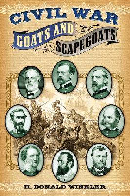 Civil War Goats and Scapegoats  by  H. Donald Winkler