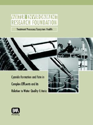 Cyanide Formation and Fate in Complex Effluents and Its Relation to Water Quality Criteria M. Kavanaugh