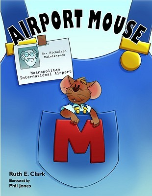 Airport Mouse  by  Ruth E. Clark
