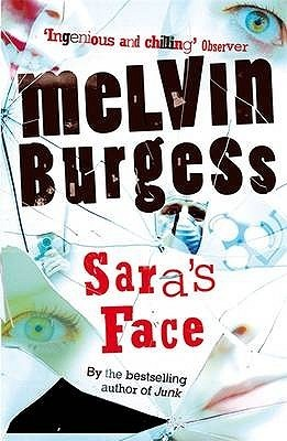 Saras Face  by  Melvin Burgess