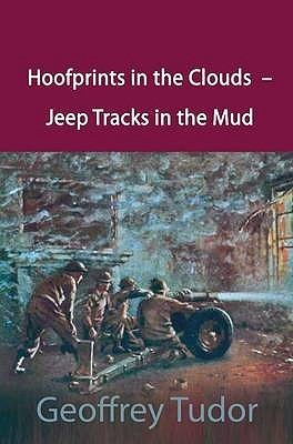 Hoofprints In The Clouds   Jeep Tracks In The Mud  by  Geoffrey Tudor