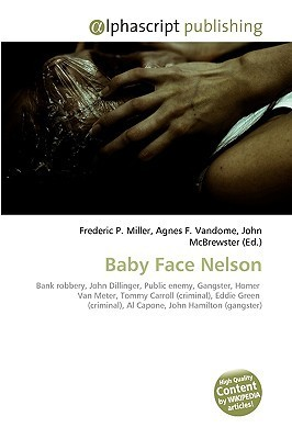 Baby Face Nelson Frederic P.  Miller