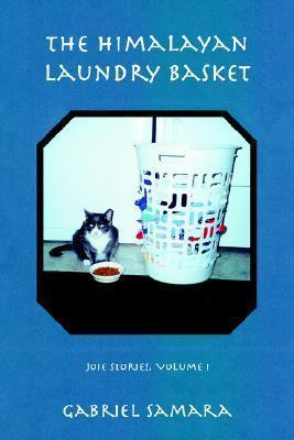 The Himalayan Laundry Basket: Joie Stories, Volume I Gabriel Samara