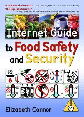 Internet Guide To Food Safety And Security  by  Elizabeth Connor