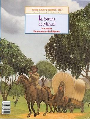 Historias De Mexico EL APRENDIZ DE ACTOR, LA FORTUNA DE MANUEL  by  Adriana Sandoval