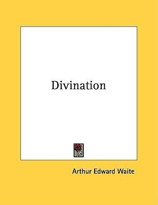 Divination Arthur Edward Waite