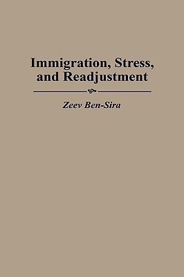 Immigration, Stress, and Readjustment  by  Zeev Ben-Sira