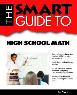 Smart Guide to High School Math  by  Jim Stein