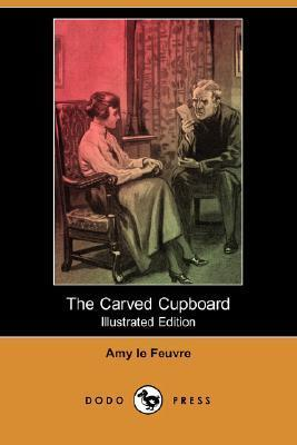 The Carved Cupboard (Illustrated Edition)  by  Amy Le Feuvre