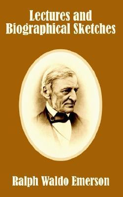 Lectures and Biographical Sketches  by  Ralph Waldo Emerson