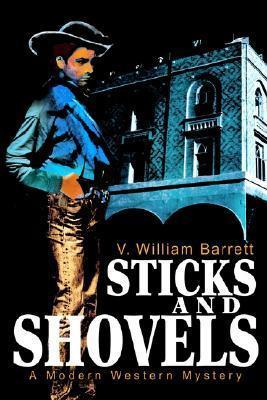Sticks and Shovels: A Modern Western Mystery  by  Vanu Barrett