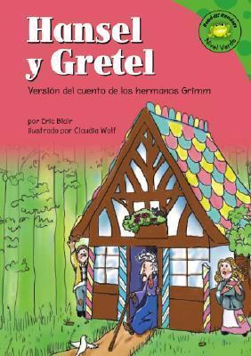 Hansel y Gretel (Hansel and Gretel): Versisn del Cuento de Los Hermanos Grimm (a Retelling of the Grimms Fairy Tale) (Read-It! Readers En Espanol: Fairy Tales Green Level) Eric Blair