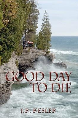 Good Day to Die  by  James Kesler