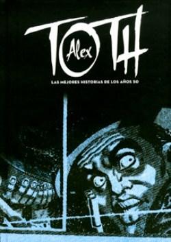 Alex Toth: las mejores historias de los años 50  by  Alex Toth
