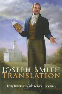 Joseph Smith Translation - Every Revision in the Old & New Testaments  by  Lyndell Lutes Kenneth Lutes