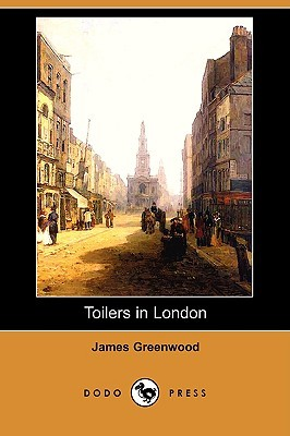 Toilers in London  by  James Greenwood