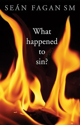 What Happened to Sin?  by  Sean Fagan