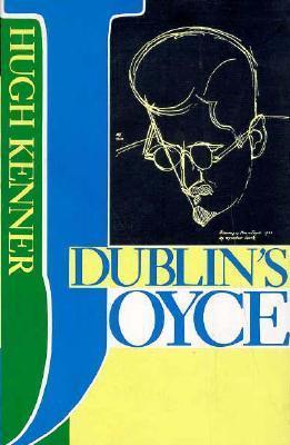 Dublins Joyce Hugh Kenner