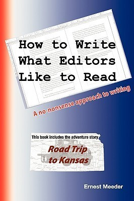 How to Write What Editors Like to Read  by  Ernest Meeder