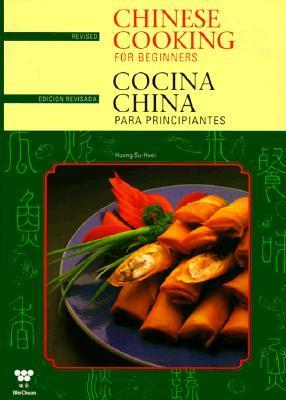 Chinese Cooking For Beginners / Cocina China Para Principiantes  by  Shu-Huei Huang