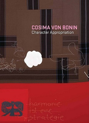 Cosima von Bonin: Character Appropriation  by  Meredith Malone
