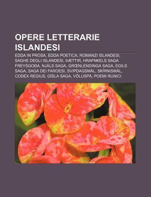 Opere Letterarie Islandesi: Edda in Prosa, Edda Poetica, Romanzi Islandesi, Saghe Degli Islandesi, Ttir, Hrafnkels Saga Freysgo A, NJ Ls Saga  by  Source Wikipedia
