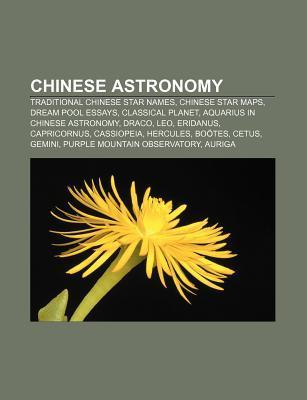 Chinese Astronomy: Traditional Chinese Star Names, Chinese Star Maps, Dream Pool Essays, Classical Planet, Aquarius in Chinese Astronomy,  by  Source Wikipedia