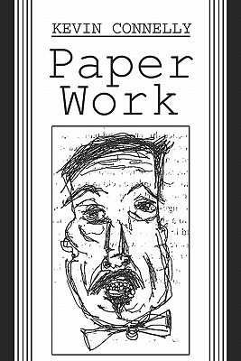 Paper Work  by  Kevin Connelly