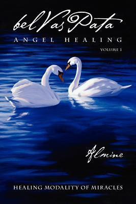The Healing Modality of Miracles  by  Almine