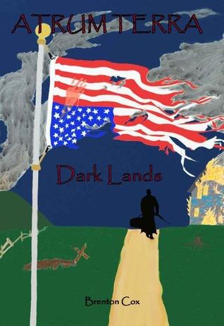 Atrum Terra:  Dark Lands  by  Brenton J. Cox
